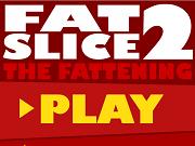 Fat Slice 2 - Бесплатные флеш игры онлайн